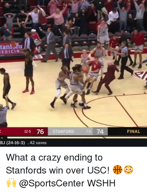 Crazy, Memes, and SportsCenter: tant ra  EDICIN  125 76  STANFORD  74  FINAL  BJ (24-16-3) . 42 saves What a crazy ending to Stanfords win over USC! 🏀😳🙌 @SportsCenter WSHH