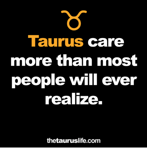 Taurus, Com, and Will: Taurus care  more than most  people will ever  realize.  thetauruslife.com