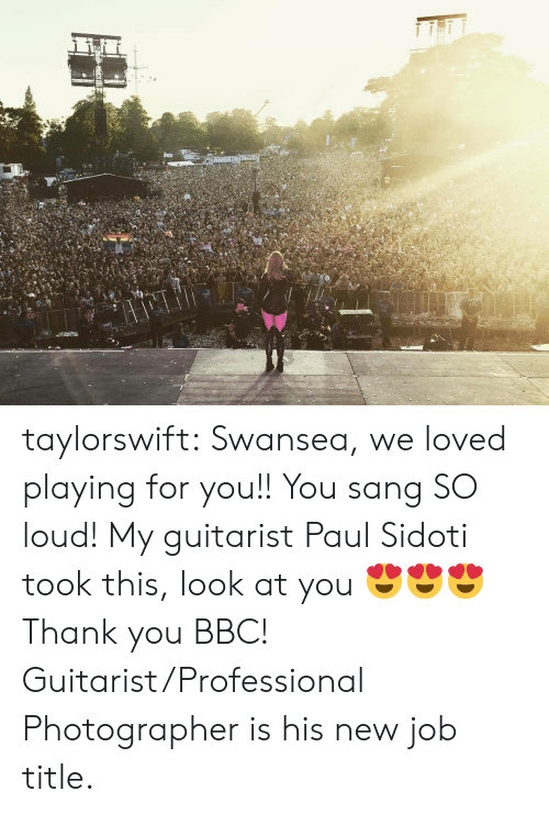 Target, Tumblr, and Sang: taylorswift:  Swansea, we loved playing for you!! You sang SO loud! My guitarist Paul Sidoti took this, look at you 😍😍😍 Thank you BBC!  Guitarist/Professional Photographer is his new job title.