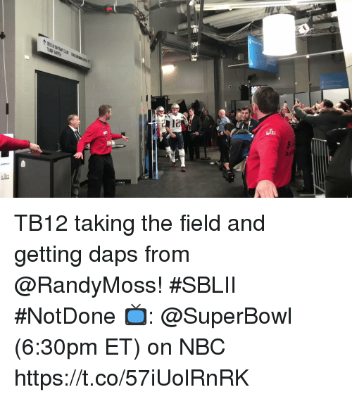 daps: TB12 taking the field and getting daps from @RandyMoss! #SBLII #NotDone  📺: @SuperBowl (6:30pm ET) on NBC https://t.co/57iUolRnRK