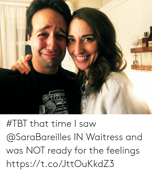 TBT: #TBT that time I saw @SaraBareilles IN Waitress and was NOT ready for the feelings https://t.co/JttOuKkdZ3
