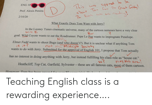Teaching: Teaching English class is a rewarding experience….