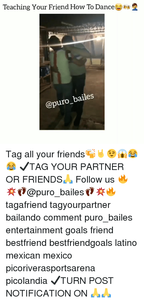 Friends, Goals, and Memes: Teaching Your Friend How To Dance  @puro_bailes Tag all your friends🍻🤘😉😱😂😂 ✔TAG YOUR PARTNER OR FRIENDS🙏 Follow us 🔥💥👣@puro_bailes👣💥🔥 tagafriend tagyourpartner bailando comment puro_bailes entertainment goals friend bestfriend bestfriendgoals latino mexican mexico picoriverasportsarena picolandia ✔TURN POST NOTIFICATION ON 🙏🙏