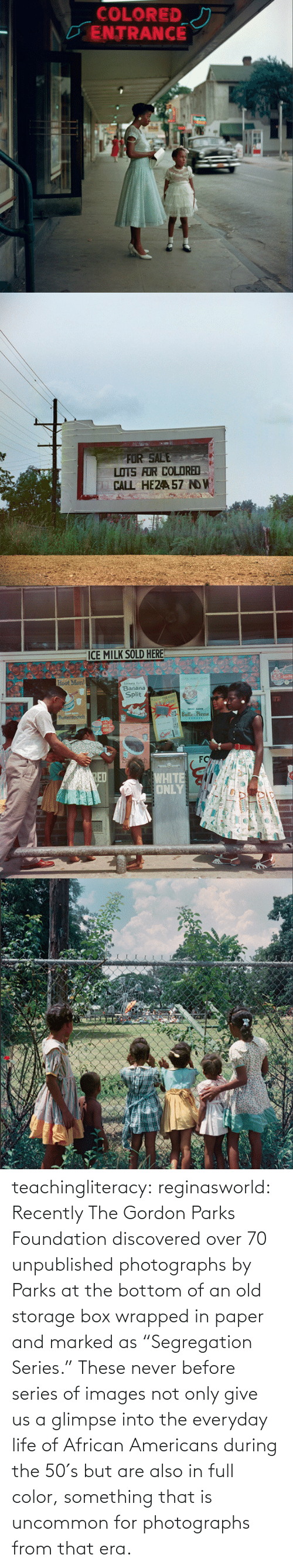 """African Americans: teachingliteracy:  reginasworld: Recently The Gordon Parks Foundation discovered over 70 unpublished photographs by Parks at the bottom of an old storage box wrapped in paper and marked as """"Segregation Series."""" These never before series of images not only give us a glimpse into the everyday life of African Americans during the 50′s but are also in full color, something that is uncommon for photographs from that era."""