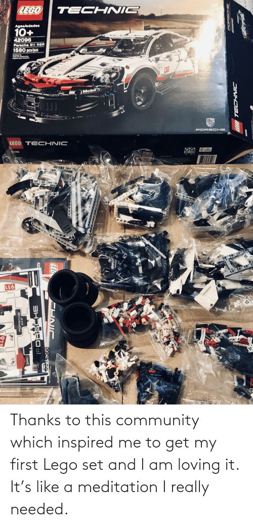 Mobil: TECHNIC  CEGO  Agesledades  10+  42096  Porsche 911 RSR  1580 pcs/pzs  Mobil  PORSCHE  LEGO TECHNIC  006  CIA  NNG  LL6  ABOWSVOADY  PORS CHE  LEG  CHNIC  10314568  420  NDISBO  PORSCHE Thanks to this community which inspired me to get my first Lego set and I am loving it. It's like a meditation I really needed.