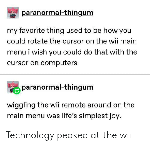 wii: Technology peaked at the wii