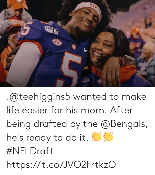 After Being: .@teehiggins5 wanted to make life easier for his mom.  After being drafted by the @Bengals, he's ready to do it. 👏👏 #NFLDraft https://t.co/JVO2FrtkzO
