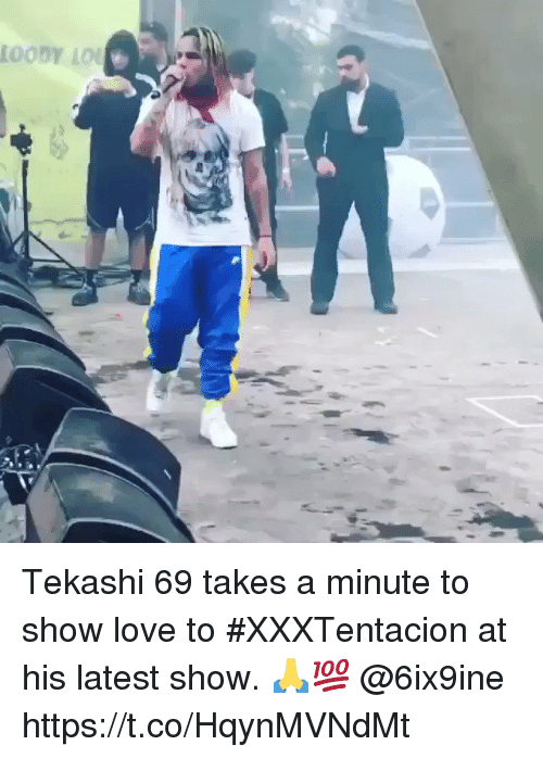 Love, Show, and Latest: Tekashi 69 takes a minute to show love to #XXXTentacion at his latest show. 🙏💯 @6ix9ine https://t.co/HqynMVNdMt