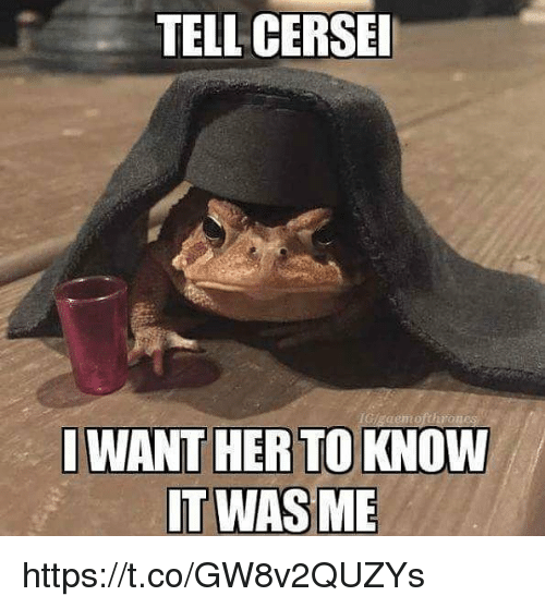 Telles: TELL CERSE  I WANT HER TO KNOW https://t.co/GW8v2QUZYs