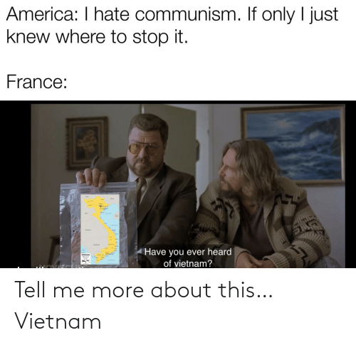 Vietnam: Tell me more about this…Vietnam