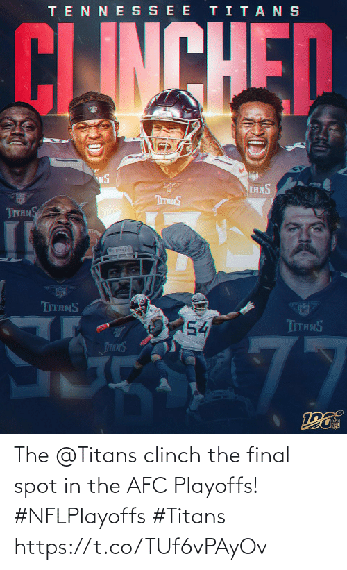 spot: TENNE SSEE TITANS  CLINCHED  NS  TANS  ர்  TITANS  TITANS  TITS S  NFL  TITANS  54  TITANS  77  TTANS  Toms The @Titans clinch the final spot in the AFC Playoffs! #NFLPlayoffs #Titans https://t.co/TUf6vPAyOv