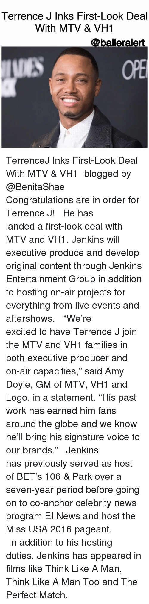 """executions: Terrence J Inks First-Look Deal  With MTV & VH1  @balleralert TerrenceJ Inks First-Look Deal With MTV & VH1 -blogged by @BenitaShae ⠀⠀⠀⠀⠀⠀⠀ ⠀⠀⠀⠀⠀⠀⠀ Congratulations are in order for Terrence J! ⠀⠀⠀⠀⠀⠀⠀ ⠀⠀⠀⠀⠀⠀⠀ He has landed a first-look deal with MTV and VH1. Jenkins will executive produce and develop original content through Jenkins Entertainment Group in addition to hosting on-air projects for everything from live events and aftershows. ⠀⠀⠀⠀⠀⠀⠀ ⠀⠀⠀⠀⠀⠀⠀ """"We're excited to have Terrence J join the MTV and VH1 families in both executive producer and on-air capacities,"""" said Amy Doyle, GM of MTV, VH1 and Logo, in a statement. """"His past work has earned him fans around the globe and we know he'll bring his signature voice to our brands."""" ⠀⠀⠀⠀⠀⠀⠀ ⠀⠀⠀⠀⠀⠀⠀ Jenkins has previously served as host of BET's 106 & Park over a seven-year period before going on to co-anchor celebrity news program E! News and host the Miss USA 2016 pageant. ⠀⠀⠀⠀⠀⠀⠀ ⠀⠀⠀⠀⠀⠀⠀ In addition to his hosting duties, Jenkins has appeared in films like Think Like A Man, Think Like A Man Too and The Perfect Match."""
