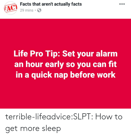 How To Get: terrible-lifeadvice:SLPT: How to get more sleep