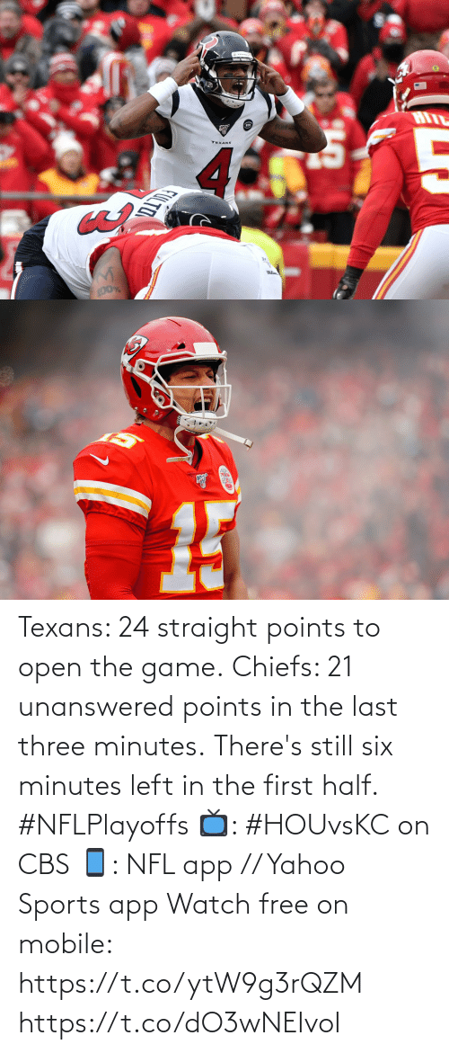 Theres Still: Texans: 24 straight points to open the game. Chiefs: 21 unanswered points in the last three minutes.  There's still six minutes left in the first half. #NFLPlayoffs  📺: #HOUvsKC on CBS 📱: NFL app // Yahoo Sports app Watch free on mobile: https://t.co/ytW9g3rQZM https://t.co/dO3wNEIvoI