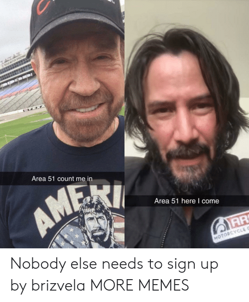 Motor: TEXAS MOTOR SPEEDW  TEXA  Area 51 count me in  AMEI  Area 51 here I come  AR  MOTORCYCLE Nobody else needs to sign up by brizvela MORE MEMES