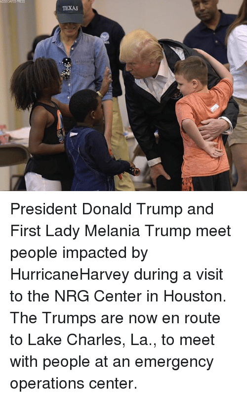 Centere: TEXAS President Donald Trump and First Lady Melania Trump meet people impacted by HurricaneHarvey during a visit to the NRG Center in Houston. The Trumps are now en route to Lake Charles, La., to meet with people at an emergency operations center.