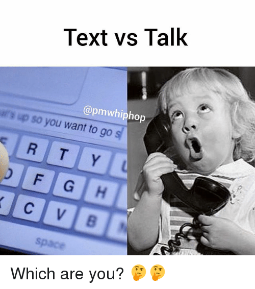 apm: Text vs Talk  (apm whiphop  up so you want go  s  to R T Y  FGHA Which are you? 🤔🤔