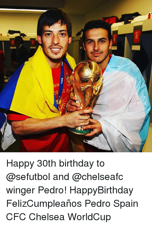 Af, Birthday, and Chelsea: TH AF Happy 30th birthday to @sefutbol and @chelseafc winger Pedro! HappyBirthday FelizCumpleaños Pedro Spain CFC Chelsea WorldCup