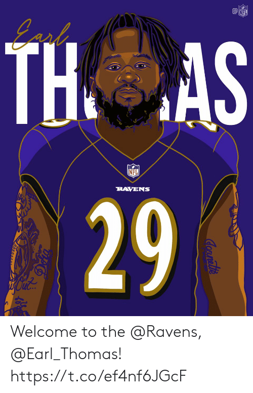 earl: TH  NFL  RAVENS  29 Welcome to the @Ravens, @Earl_Thomas! https://t.co/ef4nf6JGcF
