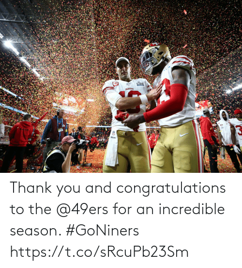San Francisco 49ers: Thank you and congratulations to the @49ers for an incredible season. #GoNiners https://t.co/sRcuPb23Sm