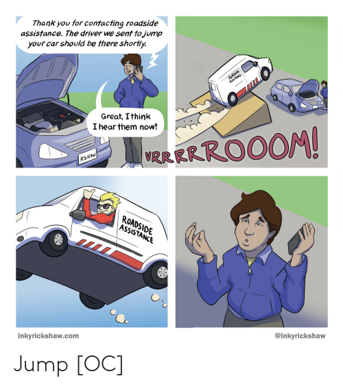 Thank You, Car, and Com: Thank you for contacting roadside  assistance. The driver we sent tojump  your car should be there shortly.  Great, Ithink  I hear them now!  RSH4W  ROADSIDE  ASSISTANCE  oUs  @inkyrickshaw  inkyrickshaw.com Jump [OC]