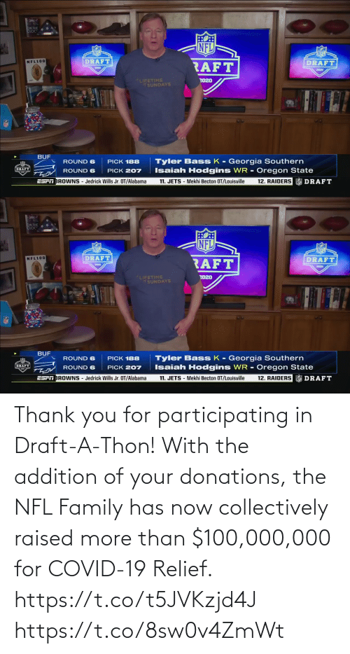 Raised: Thank you for participating in Draft-A-Thon! With the addition of your donations, the NFL Family has now collectively raised more than $100,000,000 for COVID-19 Relief. https://t.co/t5JVKzjd4J https://t.co/8sw0v4ZmWt