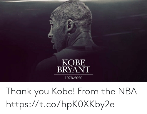 Thank You: Thank you Kobe! From the NBA  https://t.co/hpK0XKby2e