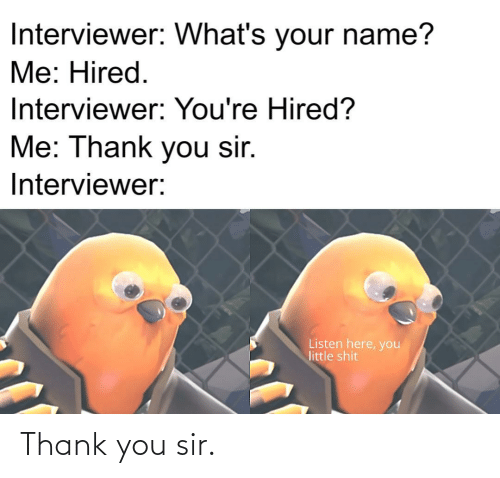sir: Thank you sir.