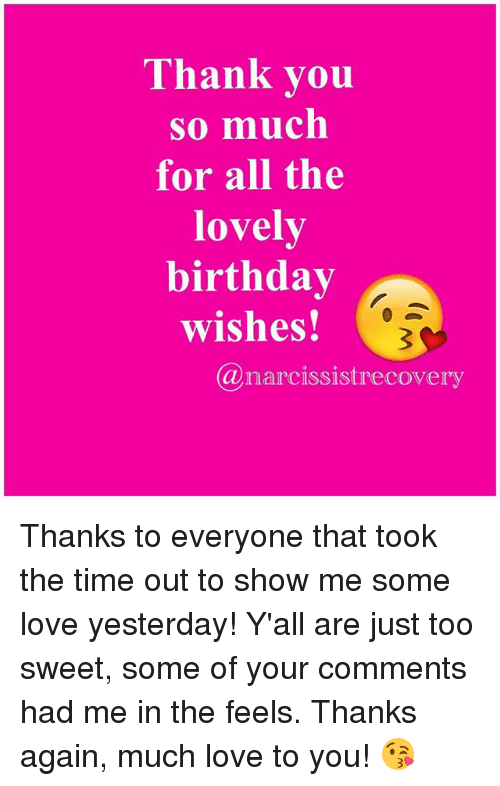 Birthday Love And Memes Thank You So Much For All The Lovely Share Via Message