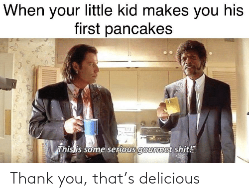 delicious: Thank you, that's delicious
