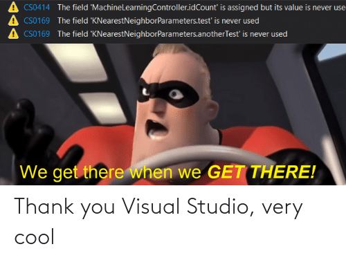 thank: Thank you Visual Studio, very cool