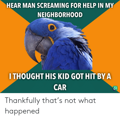 happened: Thankfully that's not what happened
