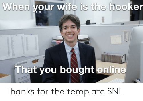 SNL: Thanks for the template SNL