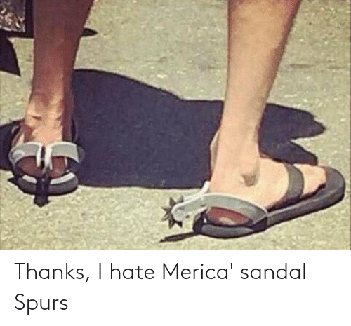 Spurs: Thanks, I hate Merica' sandal Spurs