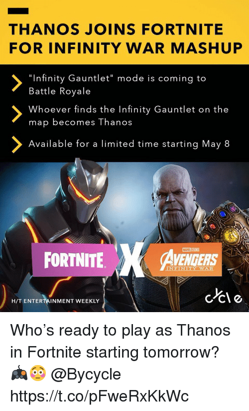 """Infinity, Limited, and Time: THANOS JOINS FORTNITE  FOR INFINITY WAR MASHUP  """"Infinity Gauntlet"""" mode is coming to  Battle Royale  Whoever finds the Infinity Gauntlet on the  map becomes Thanos  Available for a limited time starting May 8  FORTNITE  VENGERS  c lo  H/T ENTERTAINMENT WEEKLY Who's ready to play as Thanos in Fortnite starting tomorrow? 🎮😳 @Bycycle https://t.co/pFweRxKkWc"""