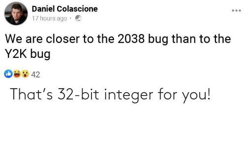 Bit: That's 32-bit integer for you!