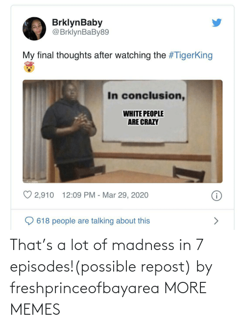 repost: That's a lot of madness in 7 episodes!(possible repost) by freshprinceofbayarea MORE MEMES