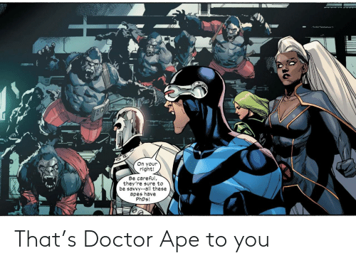 Doctor: That's Doctor Ape to you