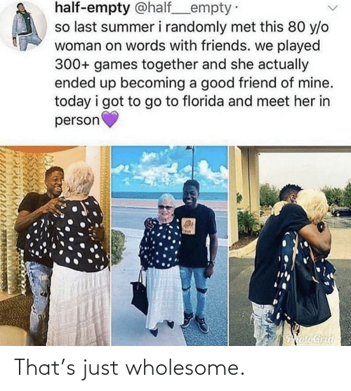 Wholesome: That's just wholesome.