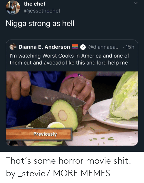 horror: That's some horror movie shit. by _stevie7 MORE MEMES