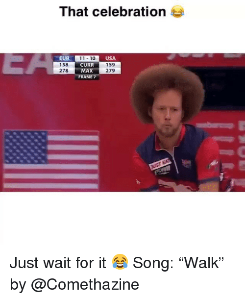 """Funny, Usa, and Song: That celebration  EUR  158  278  11 10  CURR  MAX  FRAME 7  USA  159  279 Just wait for it 😂 Song: """"Walk"""" by @Comethazine"""