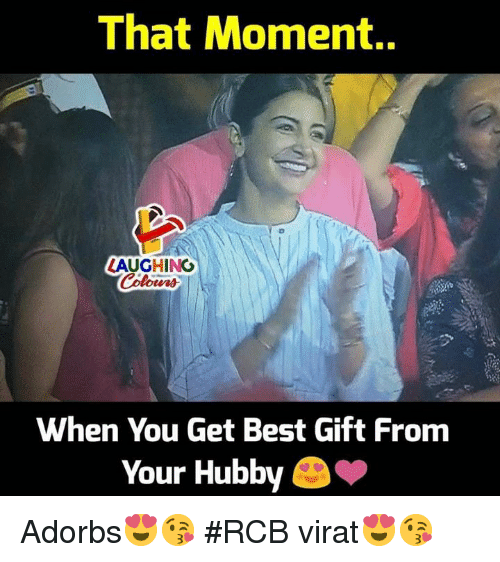 hubby: That Moment..  LAUGHING  When You Get Best Gift From  Your Hubby Adorbs😍😘 #RCB virat😍😘