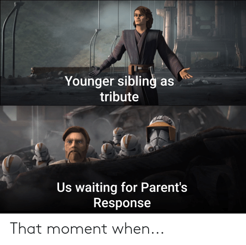that moment when: That moment when...