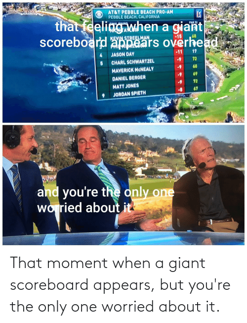 Giant: That moment when a giant scoreboard appears, but you're the only one worried about it.