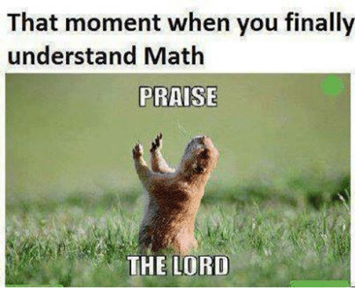 Understanded: That moment when you finally  understand Math  PRAISE  THE LORD