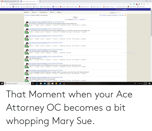 that moment when: That Moment when your Ace Attorney OC becomes a bit whopping Mary Sue.