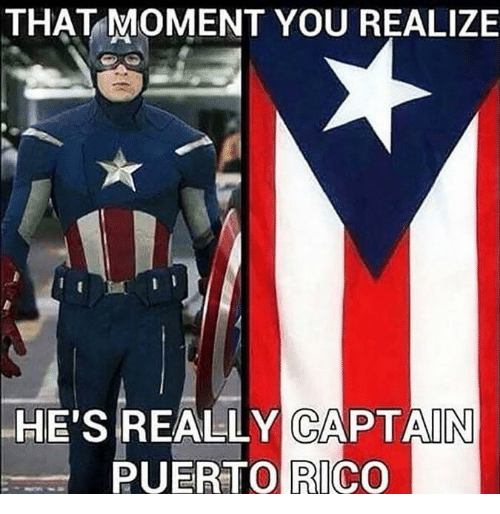 Puerto Rico: THAT MOMENT YOU REALIZE  HE'  'S REALLY CAPTAIN  PUERTO RICO