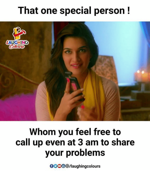 personable: That one special person!  LAUGHING  Whom you feel free to  call up even at 3 am to share  your problems  GOOO  98/laughingcolours