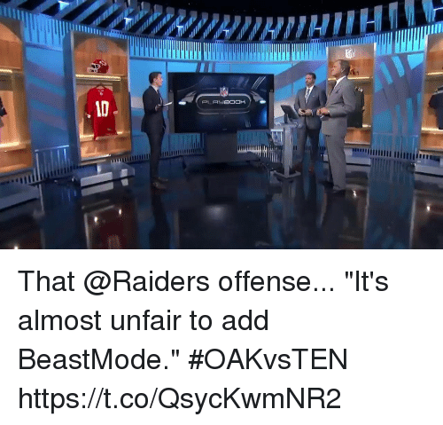 """Beastmode: That @Raiders offense...  """"It's almost unfair to add BeastMode."""" #OAKvsTEN https://t.co/QsycKwmNR2"""