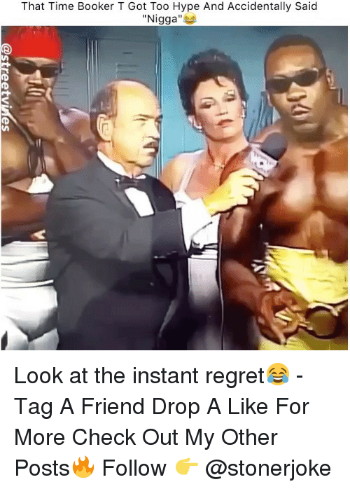 """Instant Regret: That Time Booker T Got Too Hype And Accidentally Said  """"Nigga"""" Look at the instant regret😂 - Tag A Friend Drop A Like For More Check Out My Other Posts🔥 Follow 👉 @stonerjoke"""